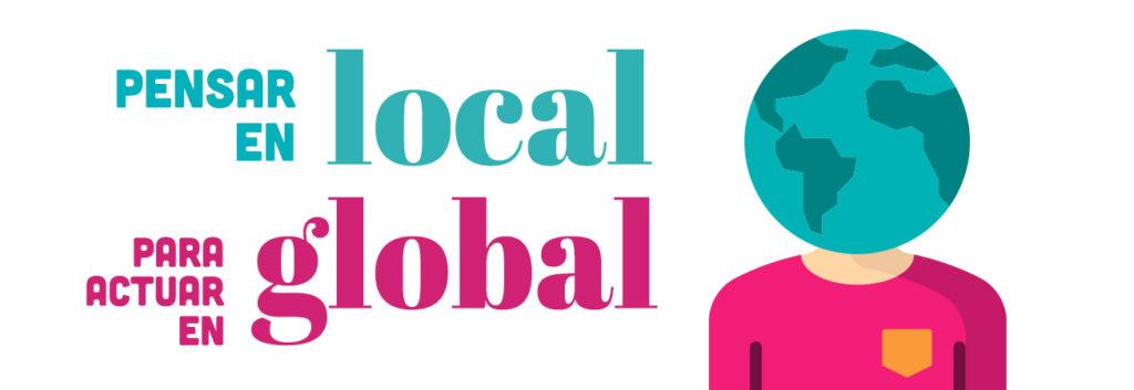 Pensar en global para actuar en local. Conectarnos con los mundos y ... 8afa3b9d550